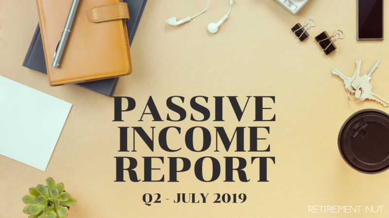 Retirement Nut Passive Income Report July 2019